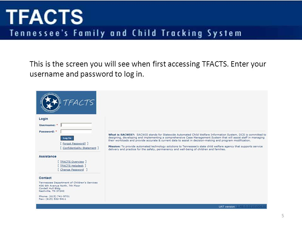 This is the screen you will see when first accessing TFACTS