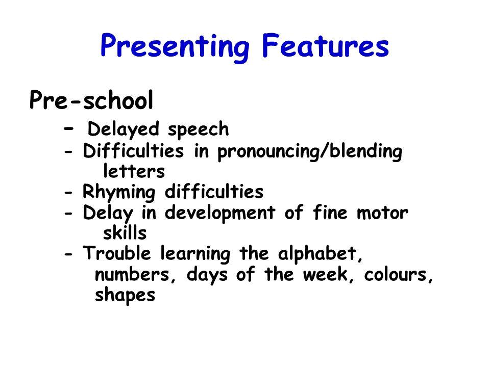 Presenting Features Pre-school - Delayed speech
