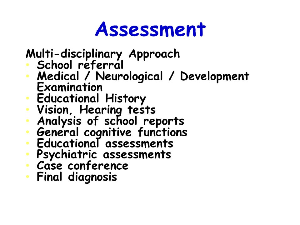 Assessment Multi-disciplinary Approach School referral