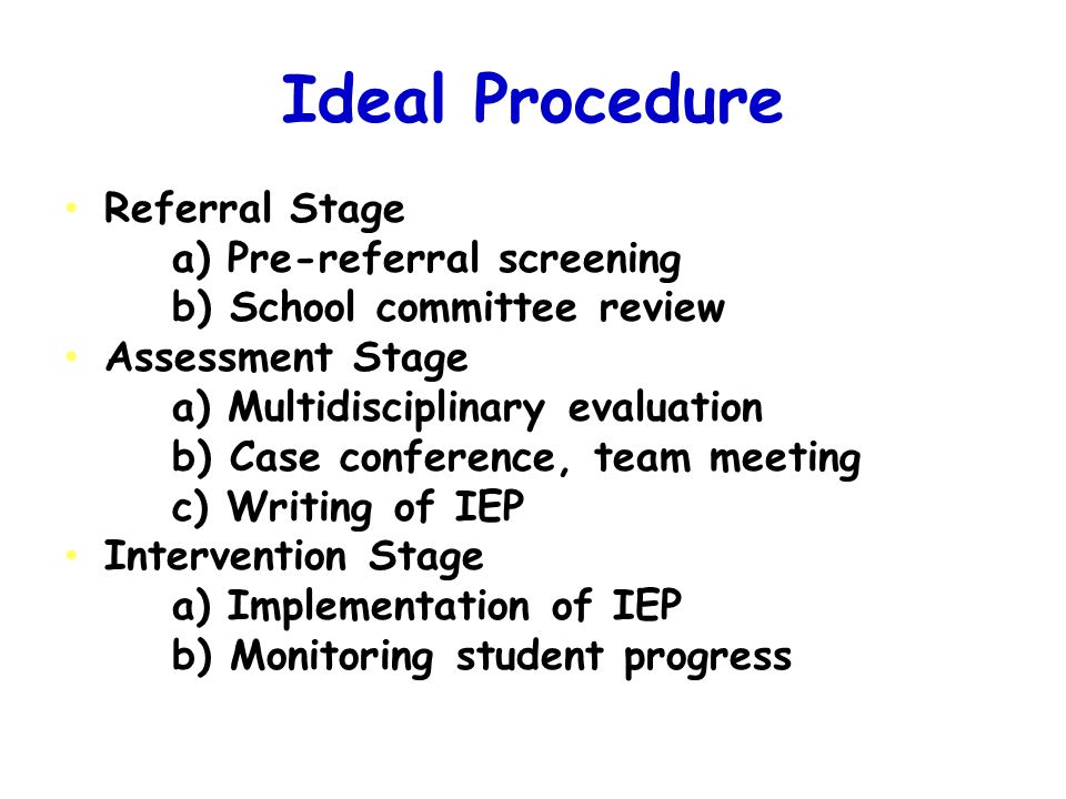 Ideal Procedure Referral Stage a) Pre-referral screening