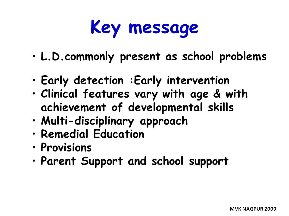 Key message L.D.commonly present as school problems