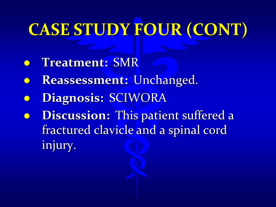 Case Study Four (cont) Treatment: SMR Reassessment: Unchanged.