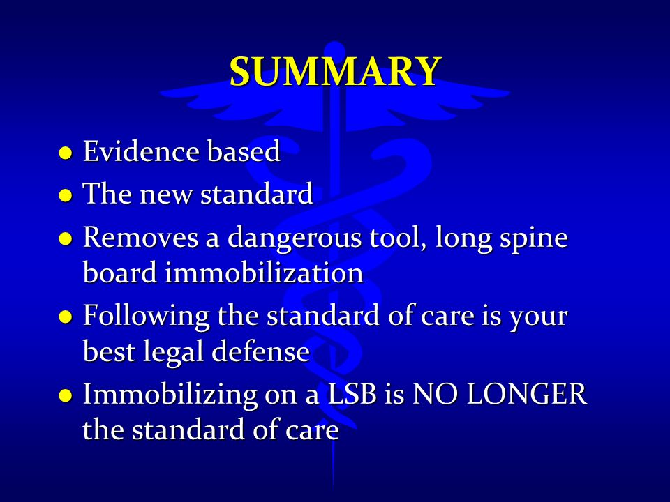 Summary Evidence based The new standard