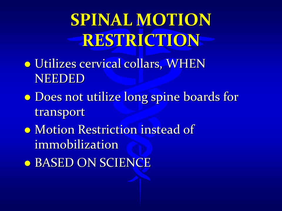 Spinal Motion Restriction
