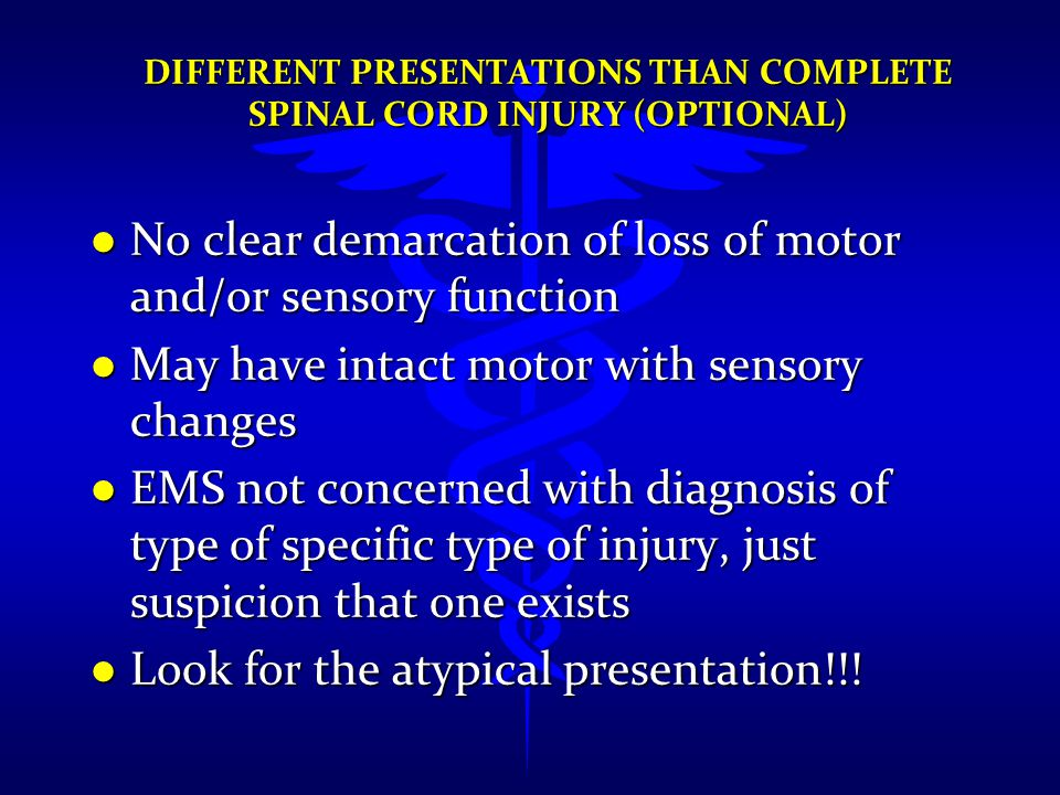 Different Presentations than Complete Spinal Cord Injury (Optional)