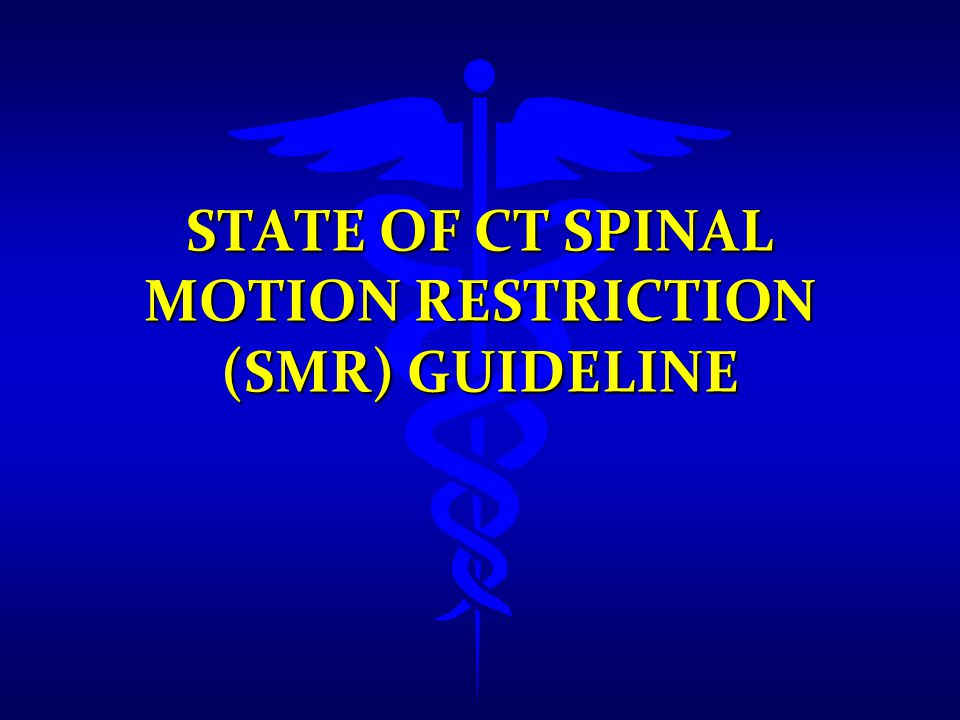 State of CT Spinal Motion Restriction (SMR) Guideline
