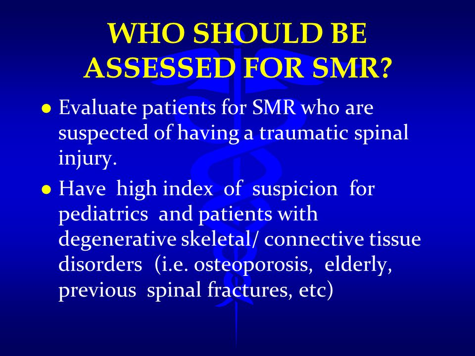 Who Should be ASSESSED for SMR