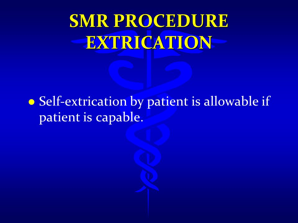 SMR PROCEDURE Extrication