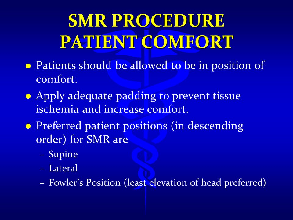 SMR PROCEDURE Patient Comfort