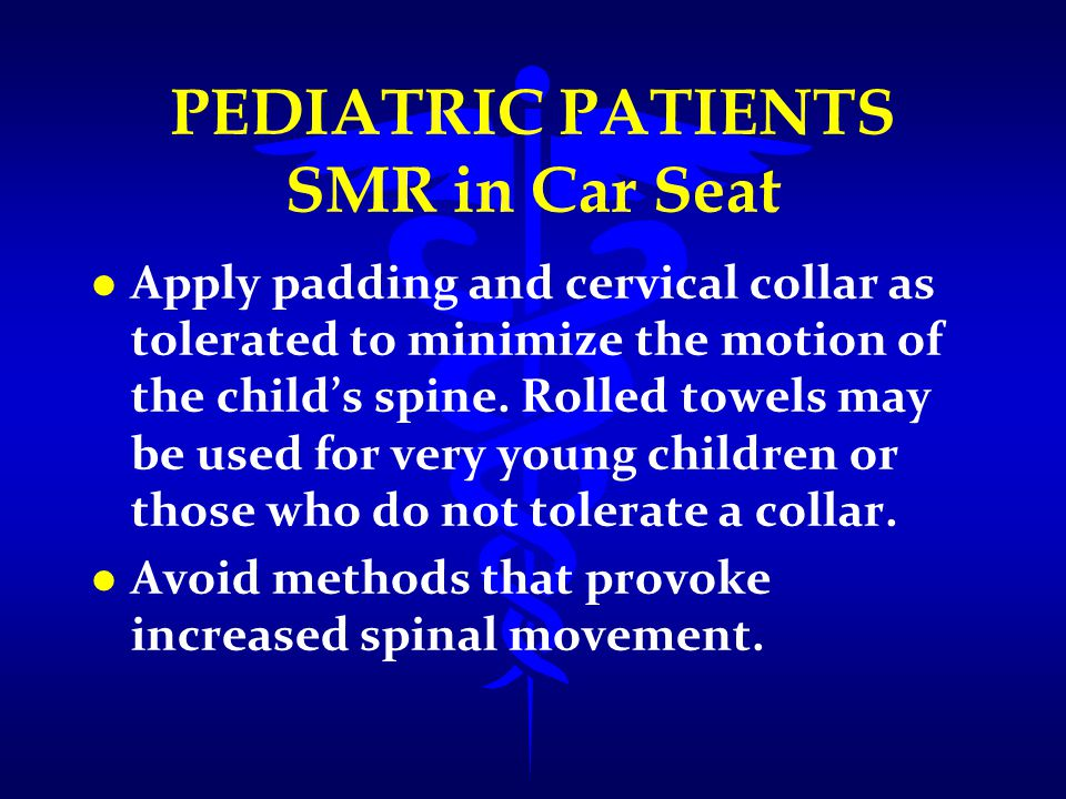 PEDIATRIC PATIENTS SMR in Car Seat