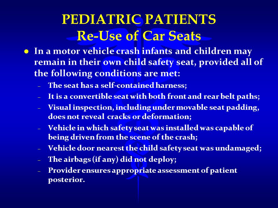 PEDIATRIC PATIENTS Re-Use of Car Seats