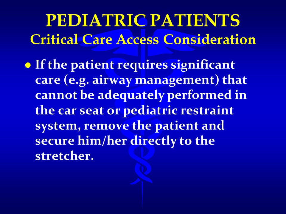 PEDIATRIC PATIENTS Critical Care Access Consideration