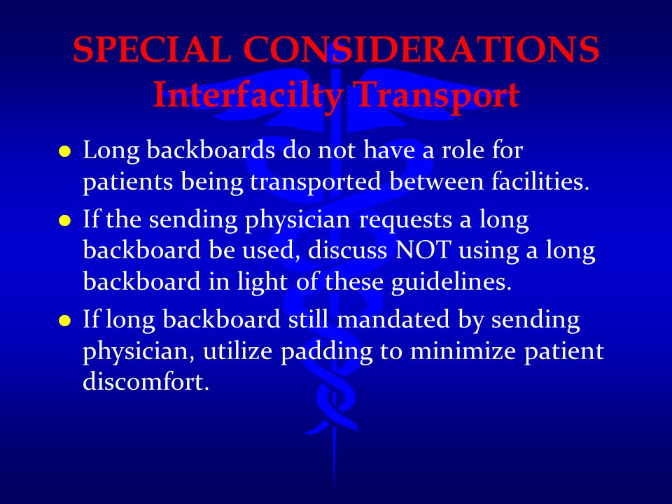 SPECIAL CONSIDERATIONS Interfacilty Transport