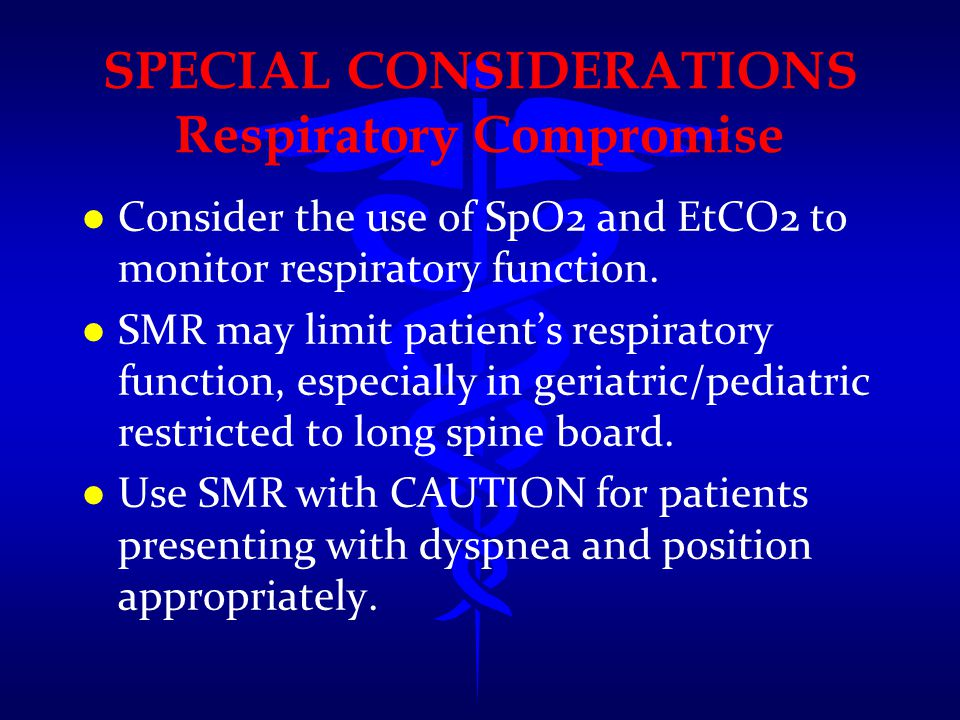 SPECIAL CONSIDERATIONS Respiratory Compromise