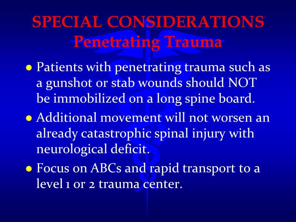 SPECIAL CONSIDERATIONS Penetrating Trauma