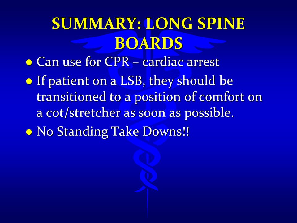 Summary: Long Spine Boards