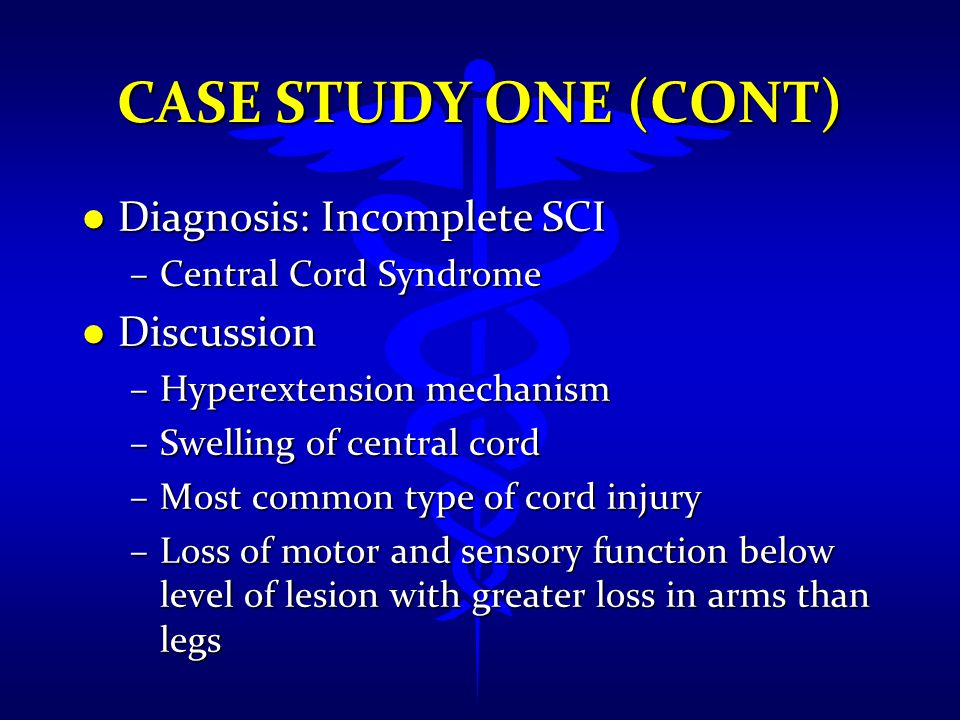 Case Study One (cont) Diagnosis: Incomplete SCI Discussion