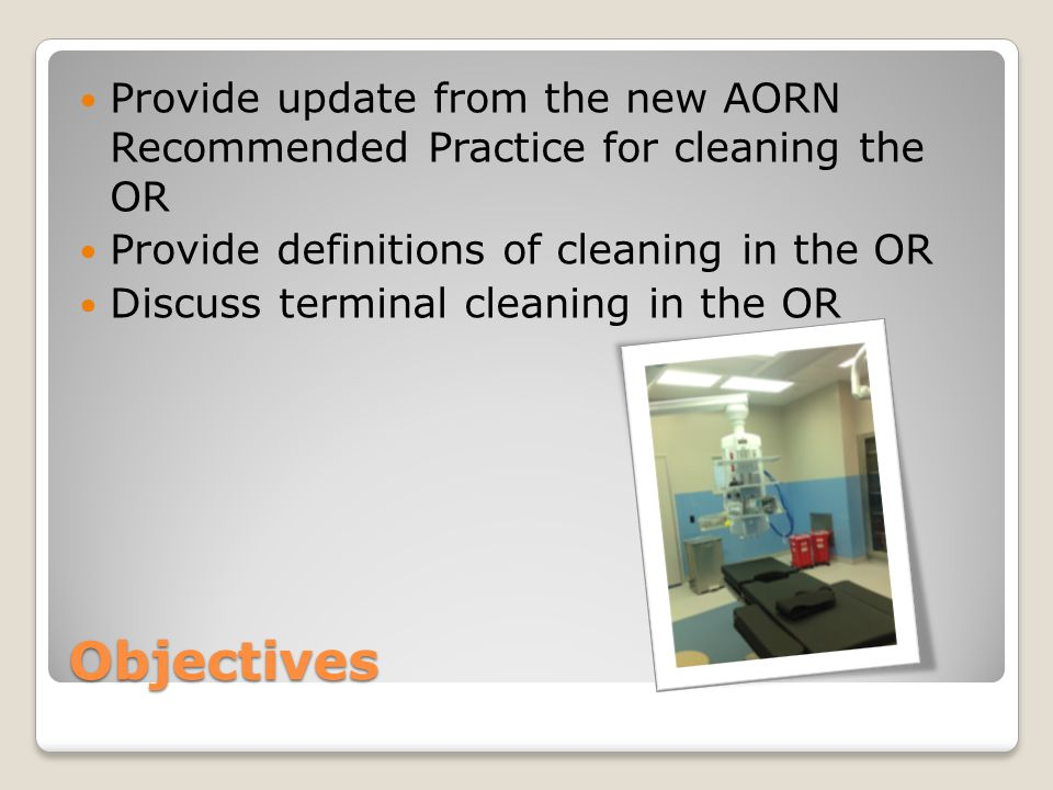 Provide update from the new AORN Recommended Practice for cleaning the OR