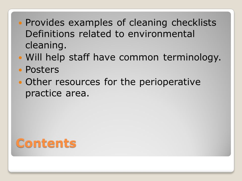 Provides examples of cleaning checklists Definitions related to environmental cleaning.
