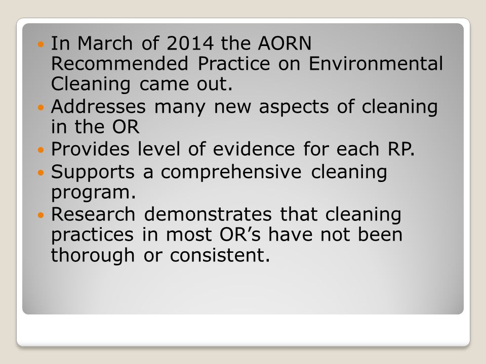 In March of 2014 the AORN Recommended Practice on Environmental Cleaning came out.
