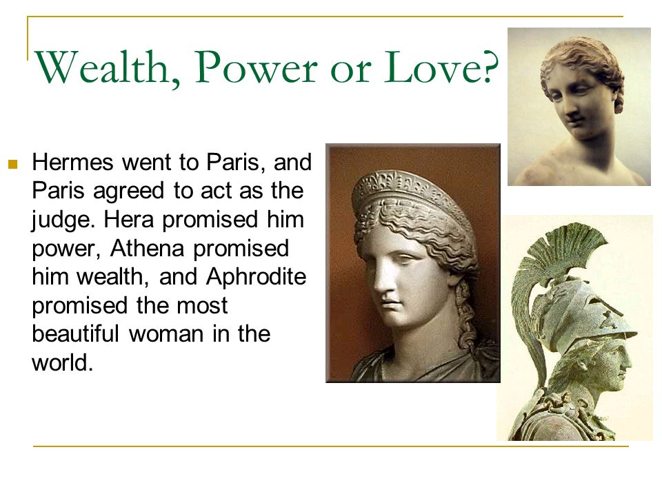 Wealth, Power or Love