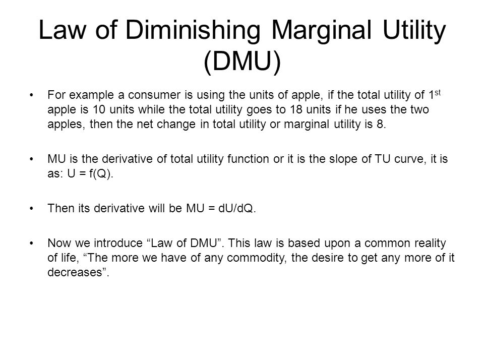 Law of Diminishing Marginal Utility (DMU)