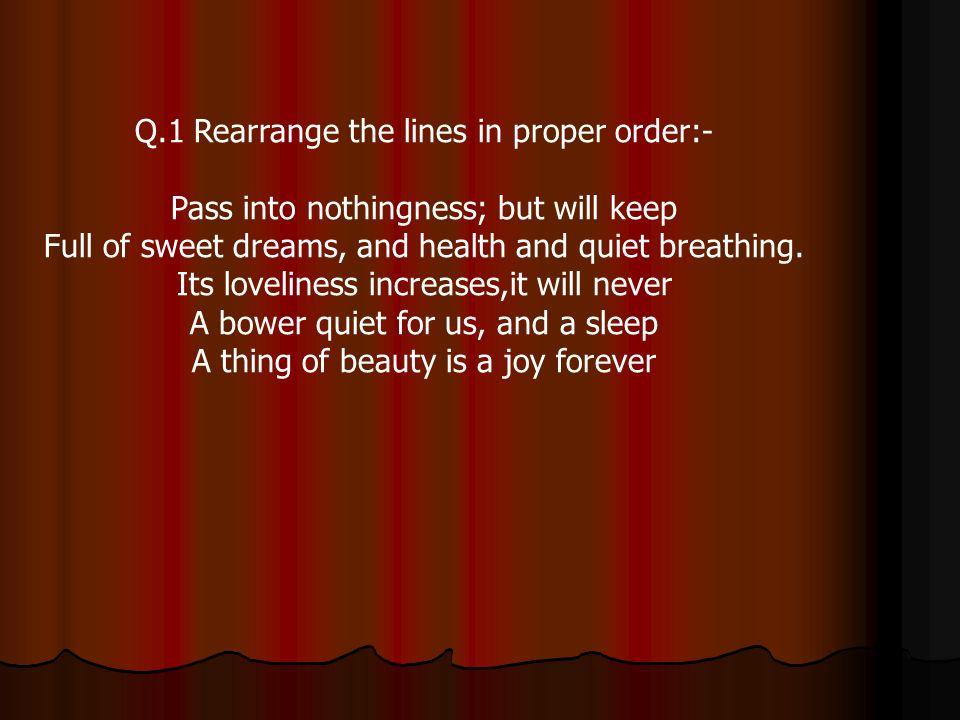 Q.1 Rearrange the lines in proper order:-