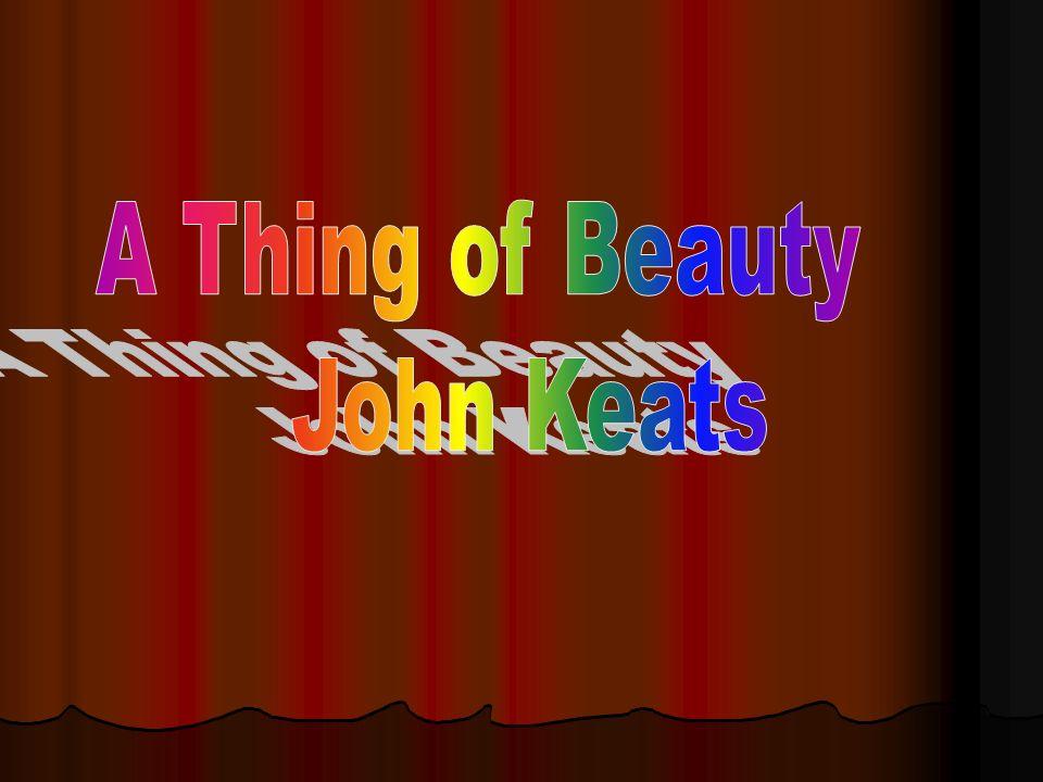 A Thing of Beauty John Keats