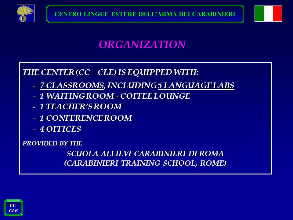 ORGANIZATION THE CENTER (CC – CLE) IS EQUIPPED WITH: