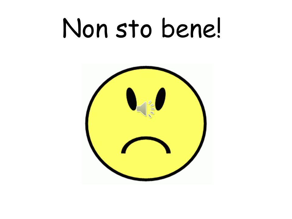 Non sto bene!