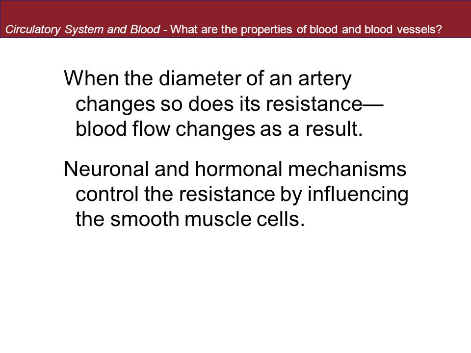 Circulatory System and Blood - What are the properties of blood and blood vessels