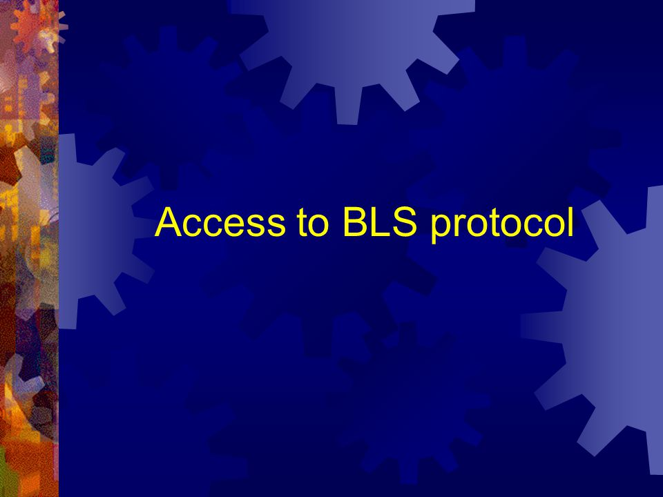 Access to BLS protocol