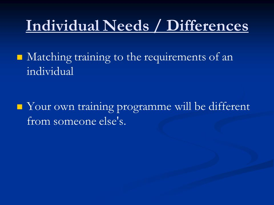 Individual Needs / Differences
