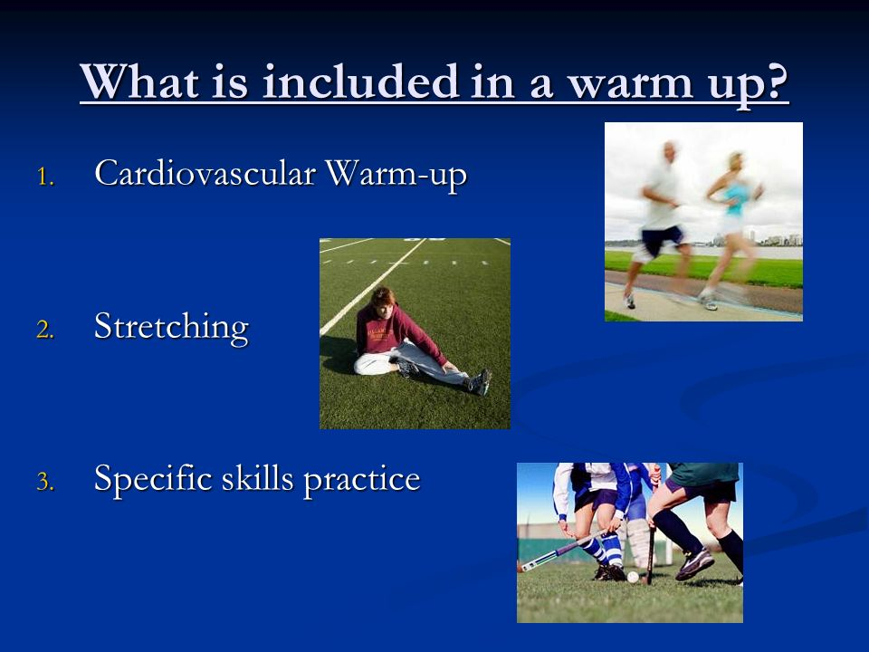 What is included in a warm up