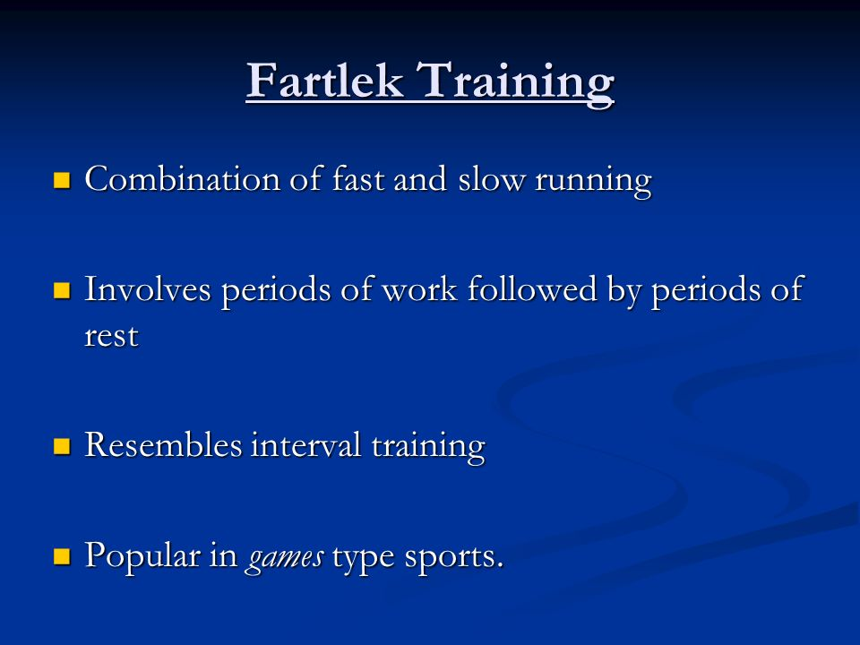 Fartlek Training Combination of fast and slow running