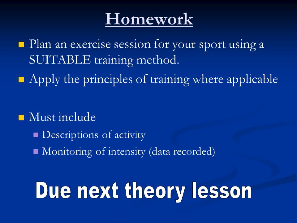 Homework Due next theory lesson