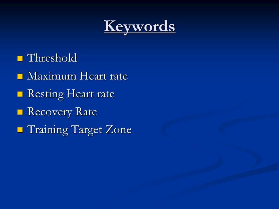 Keywords Threshold Maximum Heart rate Resting Heart rate Recovery Rate