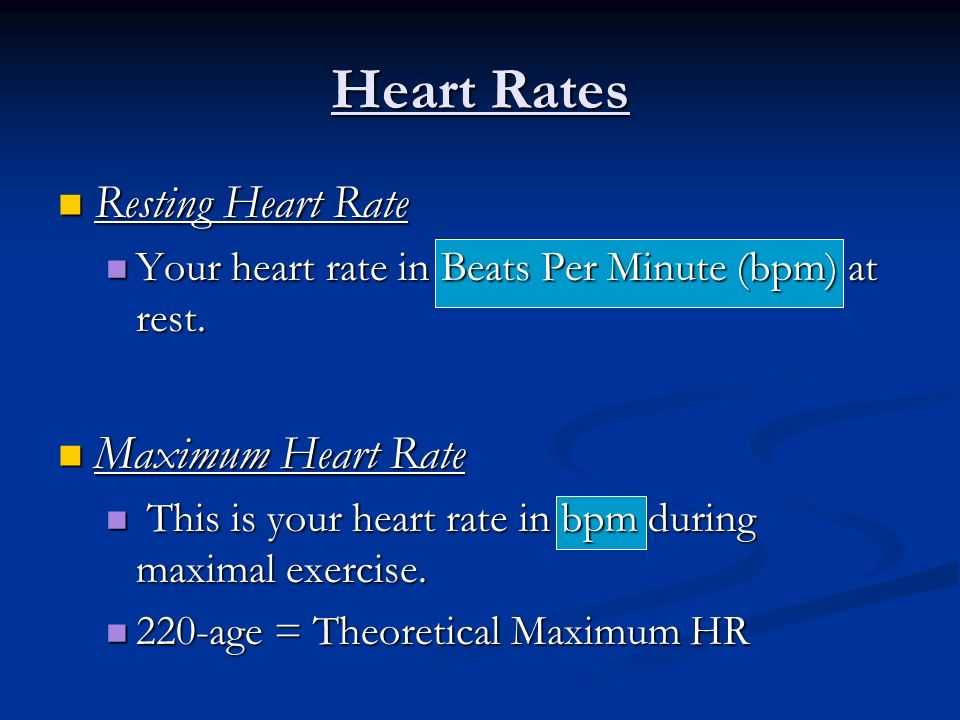 Heart Rates Resting Heart Rate Maximum Heart Rate