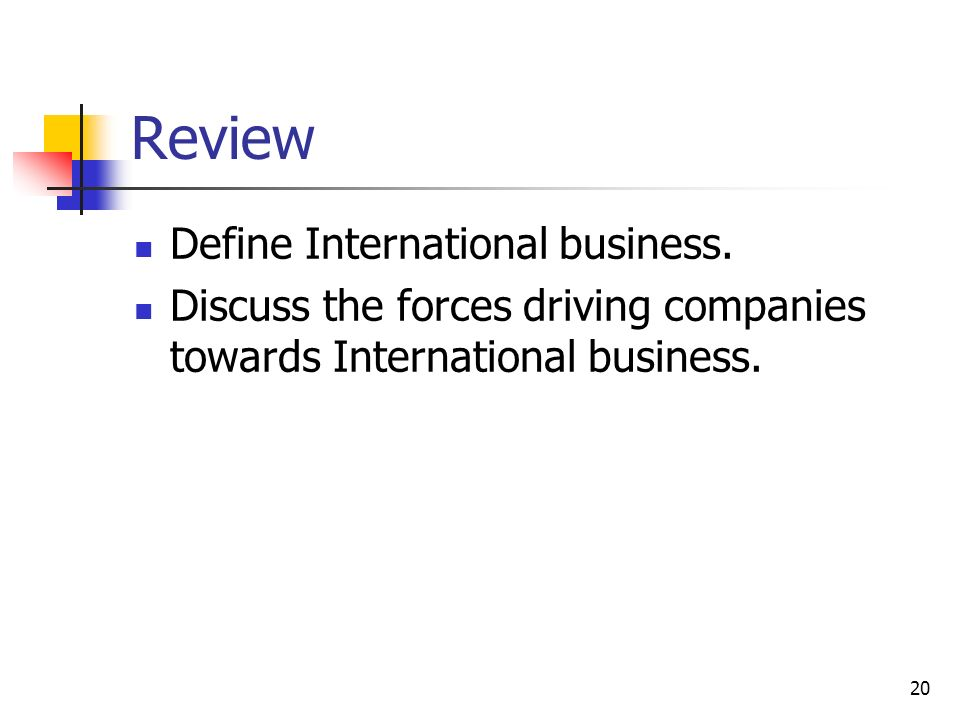 Review Define International business.