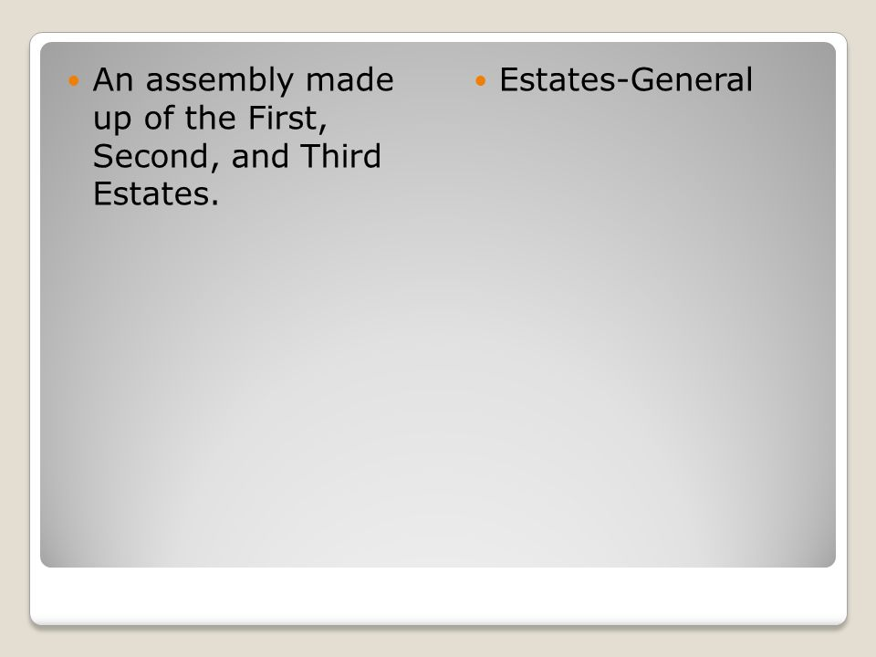An assembly made up of the First, Second, and Third Estates.
