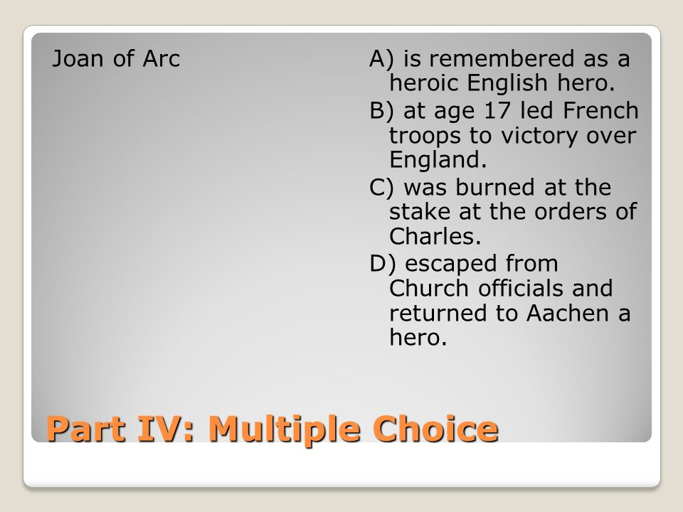 Part IV: Multiple Choice