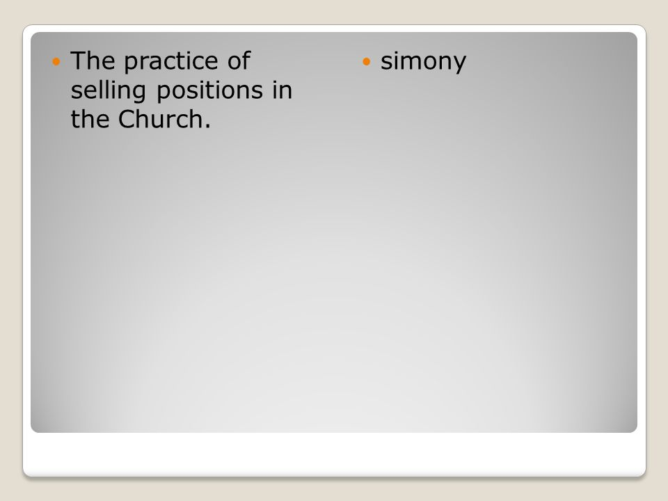 The practice of selling positions in the Church.