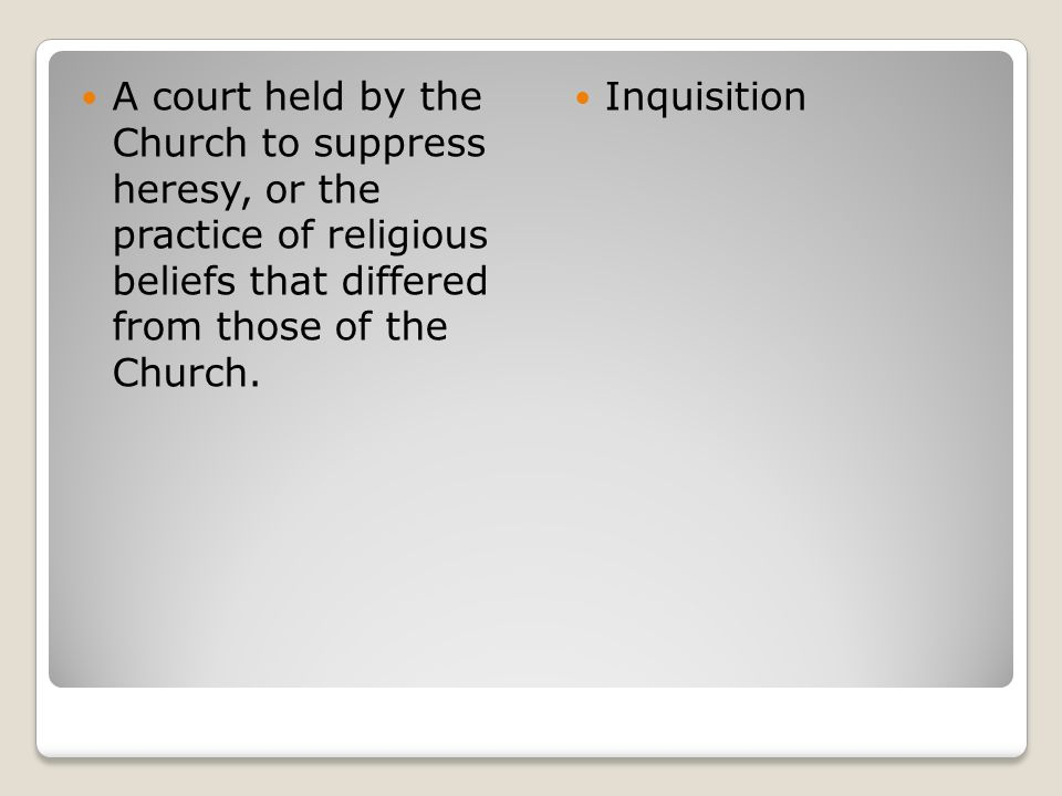 A court held by the Church to suppress heresy, or the practice of religious beliefs that differed from those of the Church.