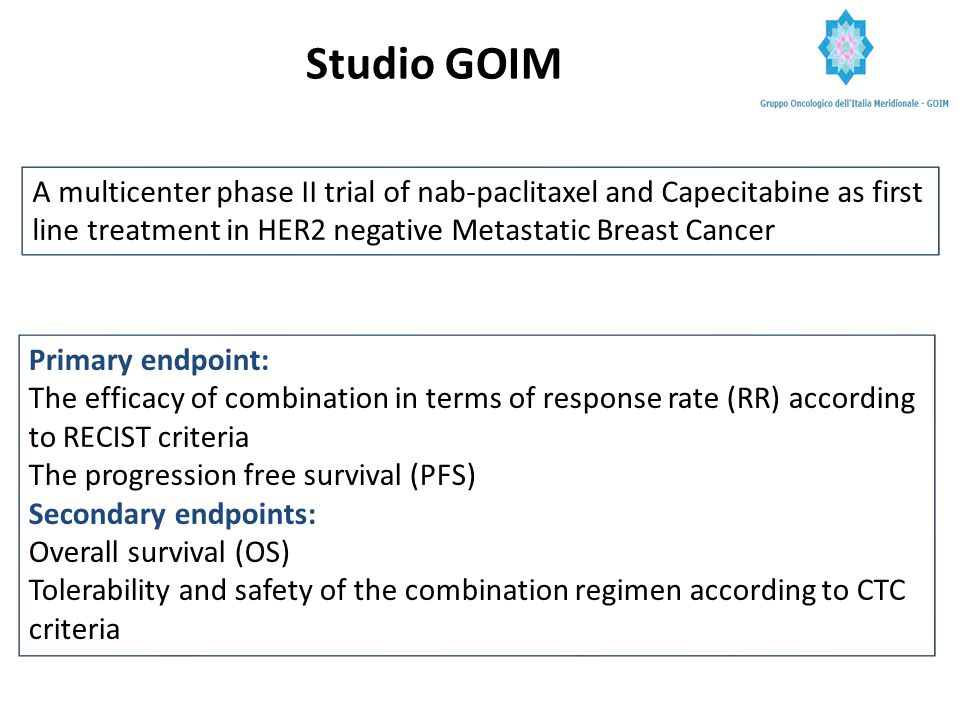 Studio GOIM A multicenter phase II trial of nab-paclitaxel and Capecitabine as first line treatment in HER2 negative Metastatic Breast Cancer.