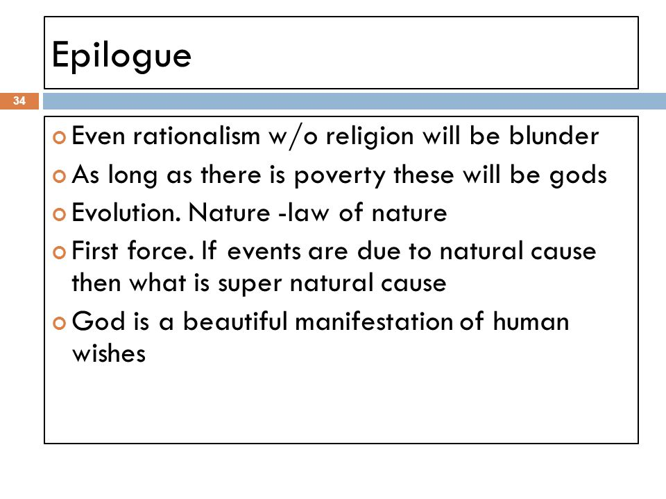 Epilogue Even rationalism w/o religion will be blunder