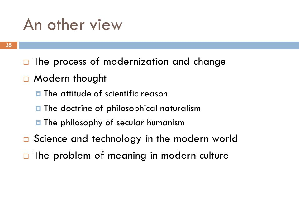 An other view The process of modernization and change Modern thought