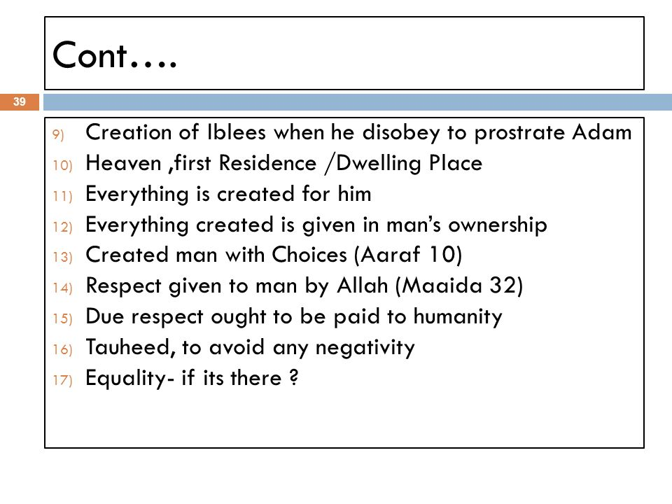 Cont…. Creation of Iblees when he disobey to prostrate Adam