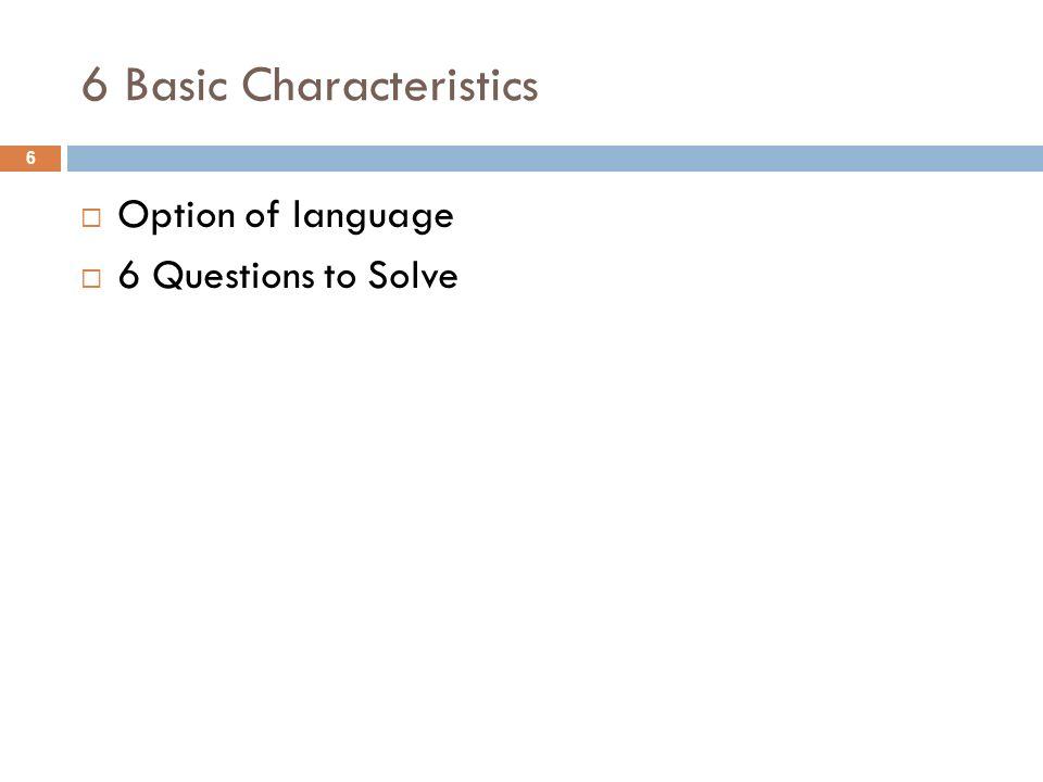 6 Basic Characteristics