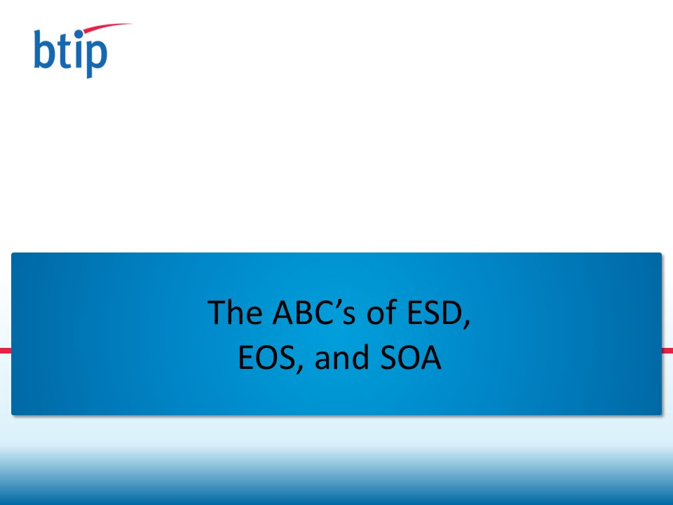 The ABC's of ESD, EOS, and SOA