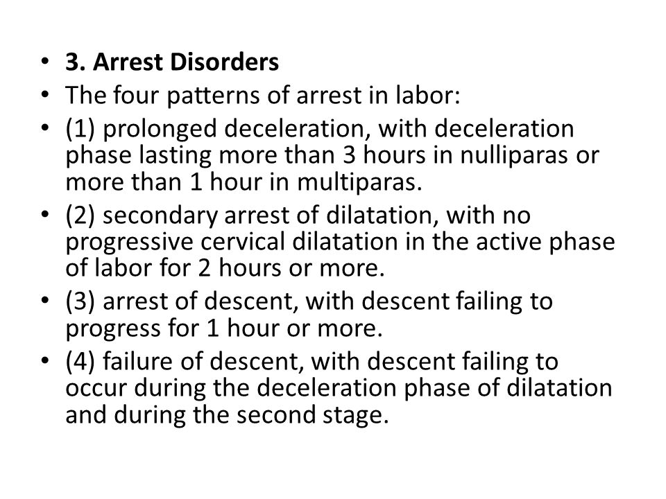 3. Arrest Disorders The four patterns of arrest in labor: